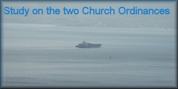 Study on the two Church Ordinances
